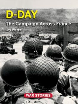 D-Day: The Campaign Across France 098421271X Book Cover