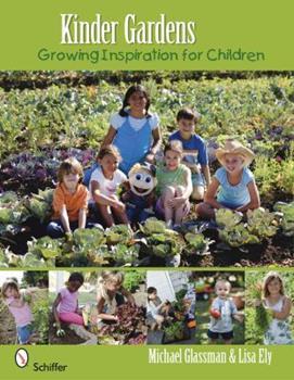 Kinder Gardens: Growing Inspiration for Children 0764334530 Book Cover