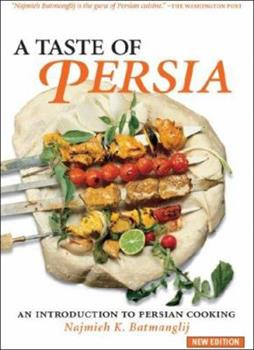 A Taste of Persia: An Introduction to Persian Cooking 093421154X Book Cover