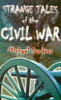 Strange Tales of the Civil War 1572492716 Book Cover