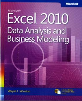 Microsoft Excel 2010: Data Analysis and Business Modeling: Data Analysis and Business Modeling 0735643369 Book Cover