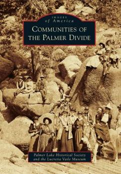 Communities of the Palmer Divide - Book  of the Images of America: Colorado