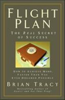 Flight Plan: The Real Secret of Success (BK Life (Hardcover))