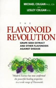 The Flavonoid Revolution: Grape Seed Extract And Other Flavonoids Against Disease 189681705X Book Cover