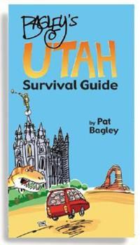Bagley's Utah Survival Guide 0980140609 Book Cover