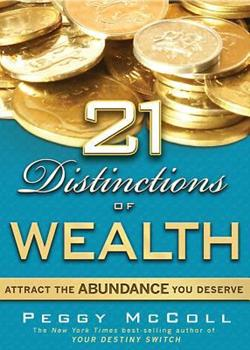 21 Distinctions of Wealth: Attract the Abundance You Deserve 1401920071 Book Cover