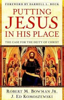 Putting Jesus in His Place: The Case for the Deity of Christ 0825429838 Book Cover