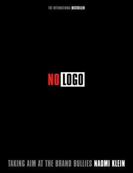 Paperback No Logo : Taking Aim at the Brand Bullies Book