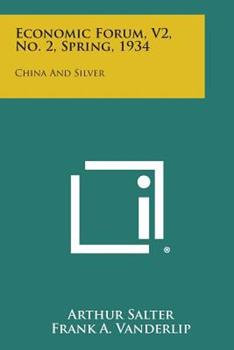 Paperback Economic Forum, V2, No. 2, Spring, 1934: China and Silver Book