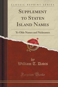 Paperback Supplement to Staten Island Names: Ye Olde Names and Nicknames (Classic Reprint) Book