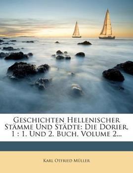 Paperback Geschichten Hellenischer St?mme und St?dte : Die Dorier, 1 Book