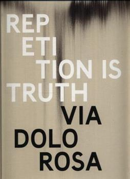 Rachel Howard: Repetition Is Truth - Via Dolorosa 190696789X Book Cover
