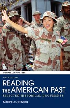 Reading the American Past, Volume II: From 1865: Selected Historical Documents 0312459688 Book Cover