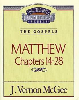 Thru the Bible Commentary, Volume 35: Matthew Chapters 14-28 - Book #35 of the Thru the Bible