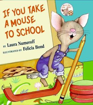 If You Take a Mouse to School - Book  of the If You Give...