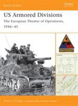 US Armored Divisions: The European Theater of Operations, 1944–45 - Book #3 of the Osprey Battle Orders