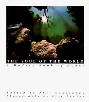 The Soul of the World: A Modern Book of Hours 0062510045 Book Cover