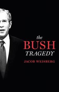 The Bush Tragedy 0812978358 Book Cover