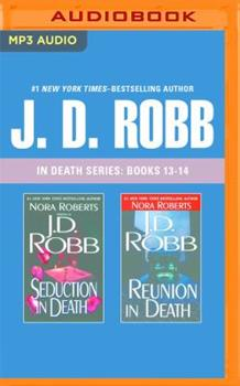 MP3 CD J. D. Robb - In Death Series: Books 13-14: Seduction in Death, Reunion in Death Book