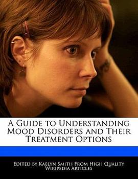 Paperback A Guide to Understanding Mood Disorders and Their Treatment Options Book