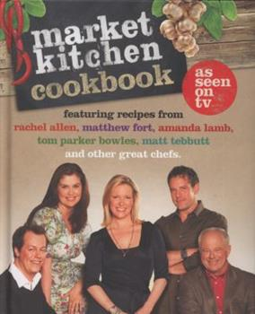 The Market Kitchen Cookbook 0007314590 Book Cover