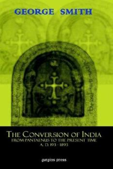 Hardcover The Conversion of India, from Pantaenus to the Present Time (Ad 193-1893) Book