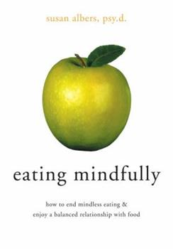 Paperback Eating Mindfully: How to End Mindless Eating and Enjoy a Balanced Relationship with Food Book