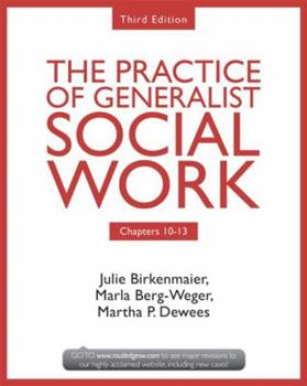 Chapters 10-13: The Practice of Generalist Social Work, Third Edition 041573178X Book Cover