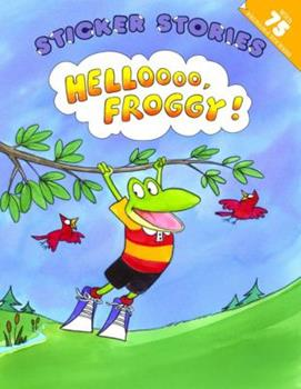Hellooo Froggy!: Sticker Stories (Sticker Stories) - Book  of the Froggy