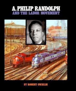 A. Philip Randolph and the Labor Movement 156294326X Book Cover