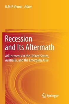 Paperback Recession and Its Aftermath: Adjustments in the United States, Australia, and the Emerging Asia Book