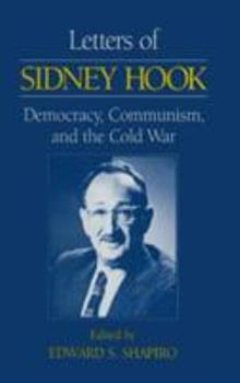 Hardcover Letters of Sidney Hook: Democracy, Communism and the Cold War Book