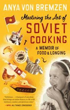 Mastering the Art of Soviet Cooking 0307886824 Book Cover
