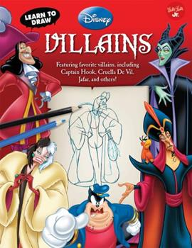 Paperback Learn to Draw Disney's Villains: Featuring Favorite Villains, Including Captain Hook, Cruella de Vil, Jafar, and Others! Book