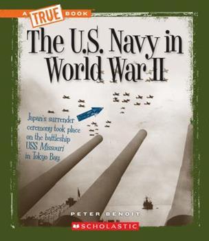 The U.S. Navy in World War II - Book  of the A True Book