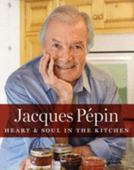 Hardcover Jacques P?pin Heart and Soul in the Kitchen Book
