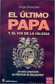Paperback El ultimo Papa y el fin de la iglesia (Spanish Edition) Book