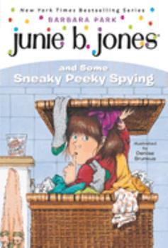 Junie B. Jones and Some Sneaky Peeky Spying - Book #4 of the Junie B. Jones
