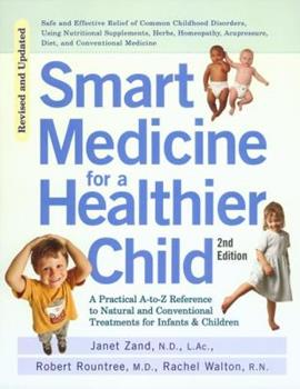 Paperback Smart Medicine for a Healthier Child : The Practical a-To-Z Reference to Natural and Conventional Treatments for Infants and Children, Second Edition Book