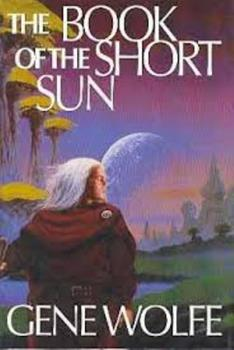 Hardcover The Book of the Short Sun: On Blue's Waters, In Green's Jungles, and Return to the Whorl Book