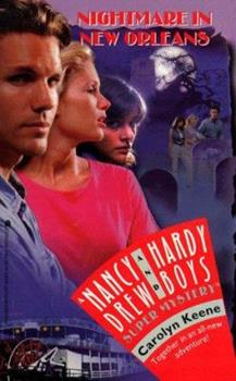 Nightmare in New Orleans - Book #30 of the Nancy Drew and Hardy Boys: Super Mystery