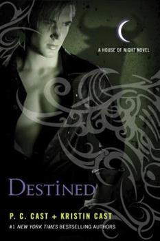 Destined - Book #9 of the House of Night