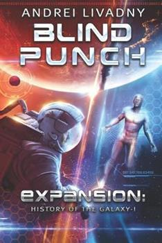 Paperback Blind Punch (Expansion: History of the Galaxy, Book #1): A Space Saga Book