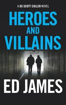 Heroes and Villains - Book #8 of the Scott Cullen Mysteries