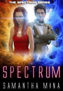 Spectrum - Book #1 of the Spectrum