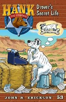 Drover's Secret Life - Book #53 of the Hank the Cowdog