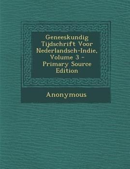 Paperback Geneeskundig Tijdschrift Voor Nederlandsch-Indie, Volume 3 - Primary Source Edition Book