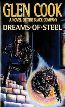 Dreams of Steel - Book #5 of the Chronicles of the Black Company #diffirent short stories