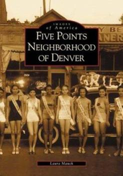 Five Points Neighborhood of Denver - Book  of the Images of America: Colorado