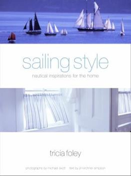 Sailing Style: Nautical Inspirations for the Home 0609610260 Book Cover